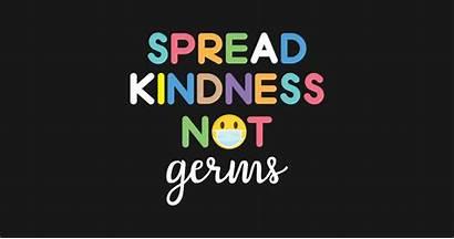 Kindness Spread Germs Kind Teepublic