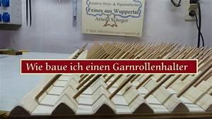 Mützenbommel Selber Machen : wie baue ich einen garnrollenhalter youtube ~ A.2002-acura-tl-radio.info Haus und Dekorationen