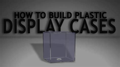 build plastic display cases youtube
