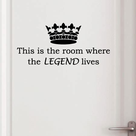 Where The Legend Lives Wall Quotes™ Decal