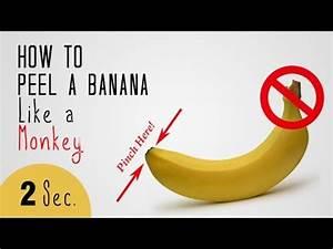 How To Peel A Banana Like A Monkey | Joyful Banana Peeling ...