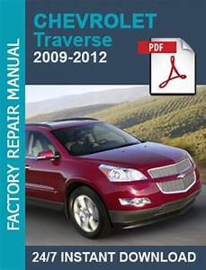 Chevrolet Traverse 2009 2010 2011 2012 Workshop Manual
