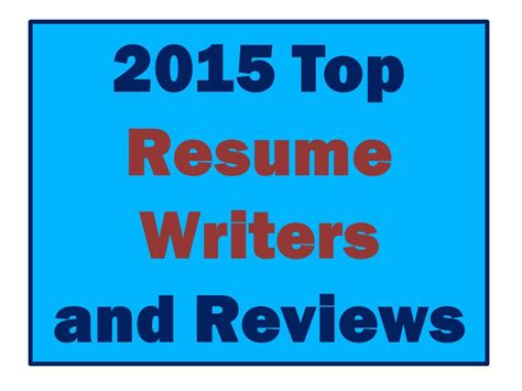 Top Resume Writers 2015 by 2015 Best Resume Writers Rewriting Your Resume For Results
