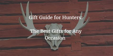 best hunting gifts top gifts for hunters 2017 gift ftempo