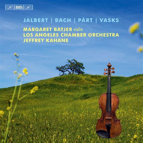 eClassical - Jalbert, Bach, Pärt & Vasks - music for violin and orchestra