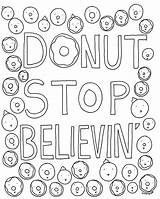 Donut Coloring Pages Stop Believin Donuts Sheets Grown Ups Cakespy Unicorn Printable Adult Lune Eclairs Project Bloglovin Colouring Milk Colour sketch template