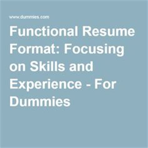Functional Resume For Dummies by Not Sure What A Functional Resume Is Learn If A Functional Format Is Right For You And