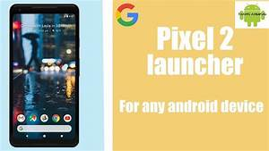 Google Pixel 2 Launcher for any Android ( with Lawnchair ...