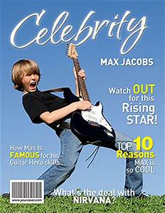 make a custom magazine cover for your personal celebrity With custom magazine cover templates