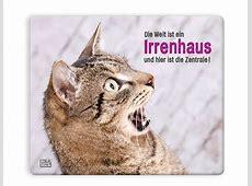 Mauspad Mousepad witzige Katze 'Die Welt ist ein Irrenhaus