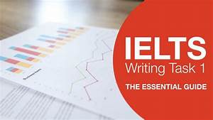 Ielts Writing Task 1  The Essential Study Guide
