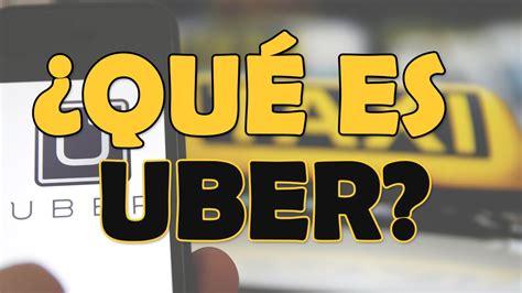 ¿qué Es Uber Y Cómo Funciona? Viaja Gratis Con Uber