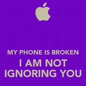 MY PHONE IS BRO... Broken Phone Quotes