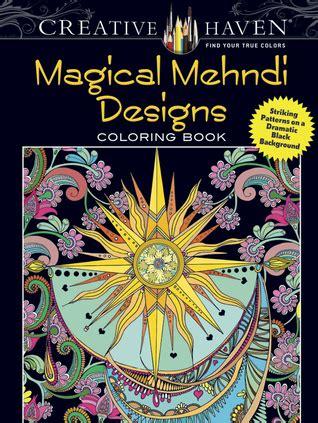 creative haven magical mehndi designs coloring book