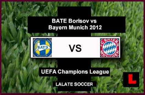 Bate Borisov Vs Bayern Munich 2012 Deliver Group F Showdown