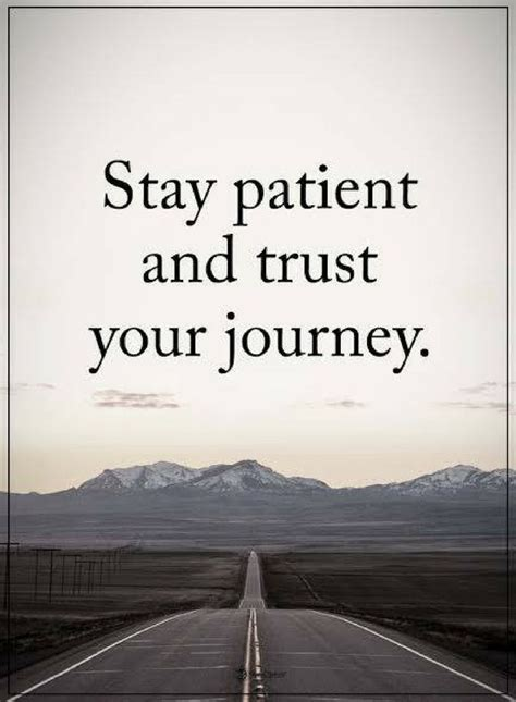 stay patient quotes stay patient  trust  journey