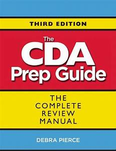 The Cda Prep Guide  The Complete Review Manual    Edition 3