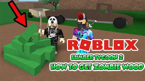 lumber tycoon     zombie wood guide  roblox