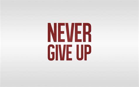 Never Give Up  Wwwimgkidcom  The Image Kid Has It