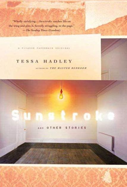 barnes and noble hadley sunstroke and other stories by tessa hadley paperback