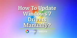 How To Update Drivers In Windows 7 Manually