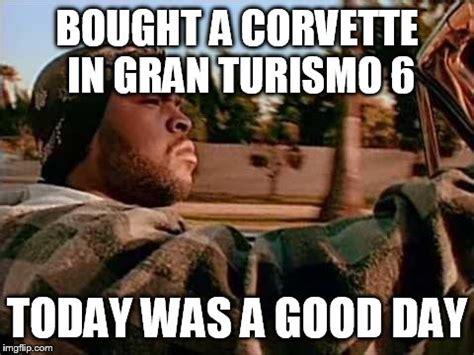 Today Was A Good Day Meme - today was a good day meme imgflip