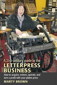 A 21st Century Guide To The Letterpress Business