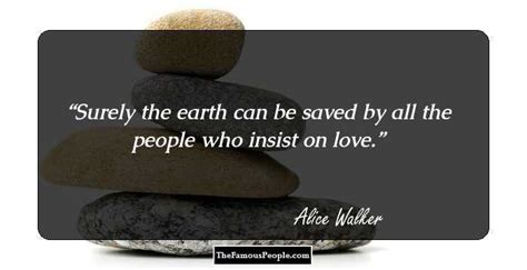 100 Inspiring Quotes By Alice Walker, The Author Of The