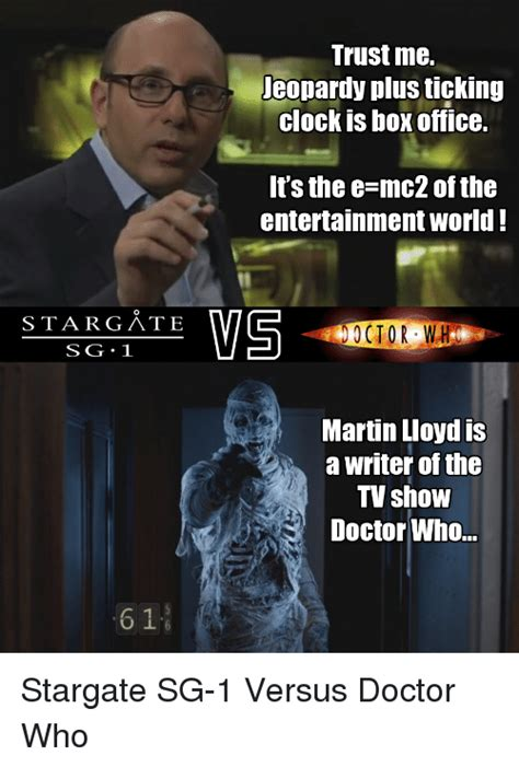 Stargate Memes - stargate sg 1 6 1 trust me jeopardy plus ticking clock is box office it s the e mc2 of the