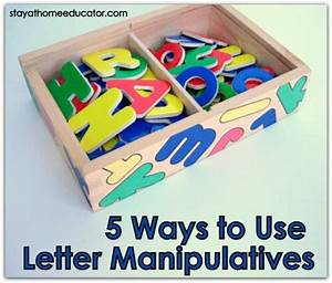 five ways to use letter manipulatives With letter manipulatives