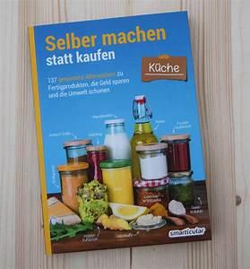 Kräutergarten Küche Selber Machen : selber machen statt kaufen k che ohne umweg ~ Watch28wear.com Haus und Dekorationen