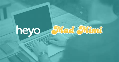 Announcing The New Heyo And Madmimi Integration  Heyo Blog