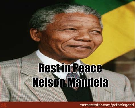 Nelson Meme R I P Nelson Mandela By Pcthelegend Meme Center