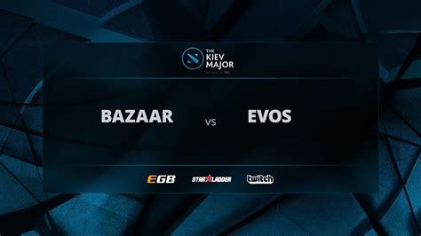 team bazaar  evos game   kiev major sea open