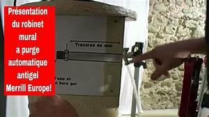 Installer Robinet Exterieur : pr sentation du robinet ext rieur mural qui ne g le jamais merrill europe youtube ~ Dallasstarsshop.com Idées de Décoration