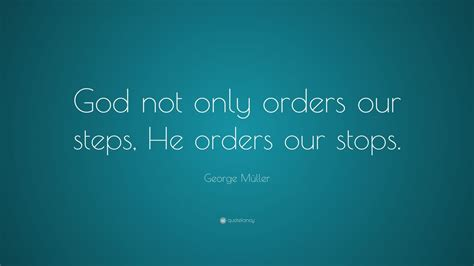 george mueller quote god   orders  steps