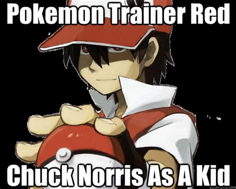 Pokemon Trainer Red Meme - pokemon trainer red chuck norris as a kid red is chuck norris quickmeme