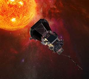 Newly Named NASA Spacecraft Will Aim Straight for the Sun ...