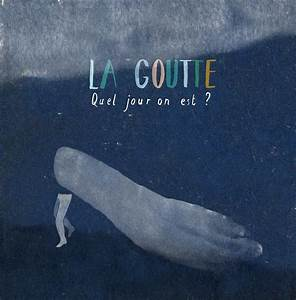 On Est Quel Jour : la goutte interview lille la ~ Melissatoandfro.com Idées de Décoration