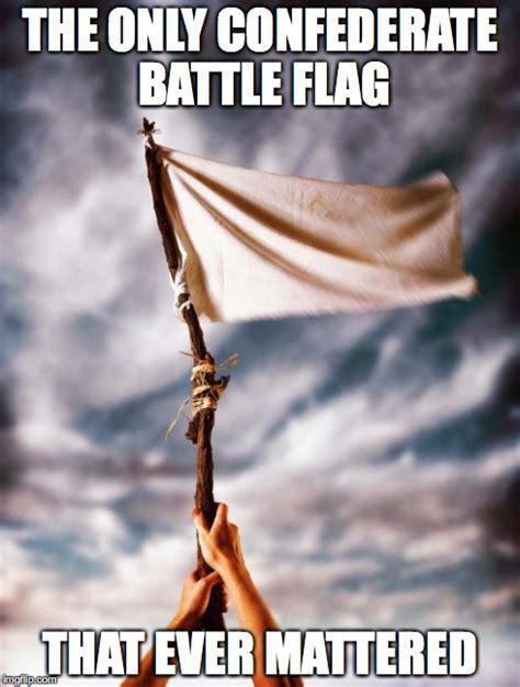 Confederate Memes - white flag imgflip