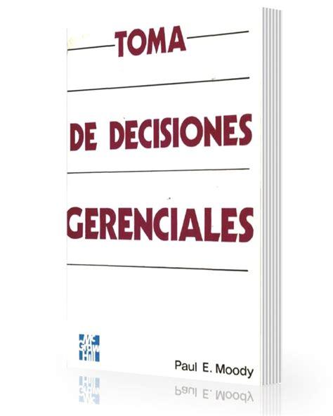 libreria gratis pdf toma de decisiones gerenciales paul moody ebook pdf