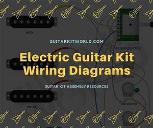 Electric Guitar Kit Wiring Diagrams