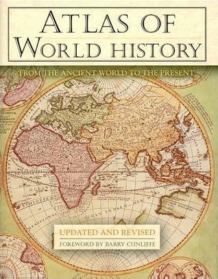 atlas  world history   ancient world   present  john haywood