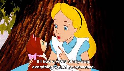 Alice Wonderland Disney Quotes Nonsense Everything Would