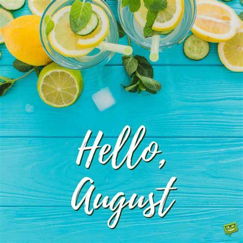 Hello,-August