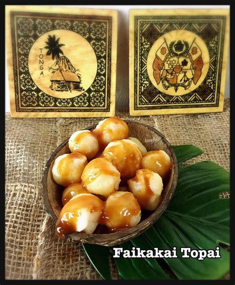 cuisine p駻鈩e faikakai topai tongan dessert polynesian food tongan food
