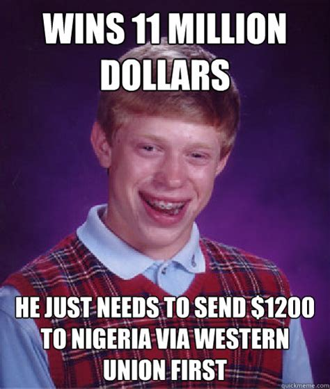 Union Memes - wins 11 million dollars he just needs to send 1200 to nigeria via western union first bad