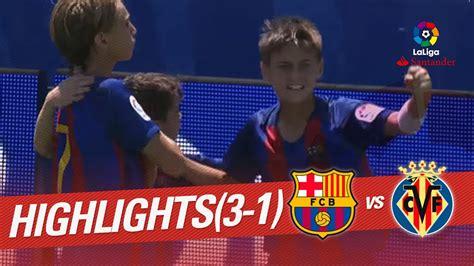 Resumen de FC Barcelona vs Villarreal CF (3-1) | Soccer ...