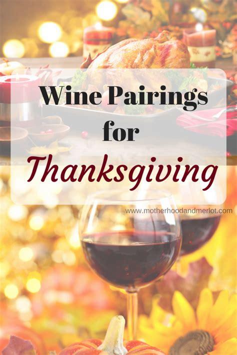 wine for thanksgiving wine pairings for thanksgiving dinner motherhood and merlot
