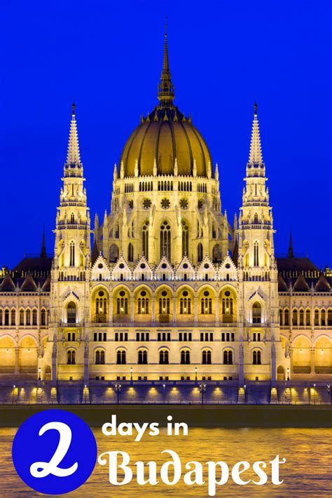 2 Days In Budapest How To Create A Diy Itinerary Of What